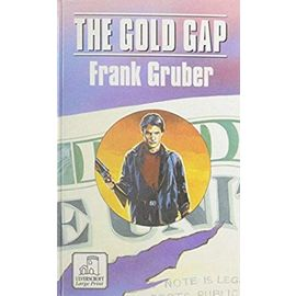 The Gold Gap (Ulverscroft Large Print) - Frank Gruber