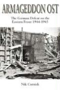 Armageddon Ost: The German Defeat on the Eastern Front 1944-5