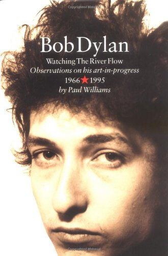 Bob Dylan. Watching the River Flow. - Williams, Paul