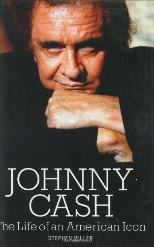 Johnny Cash, Engl. ed.: The Life of an American Icon - Miller, Stephen