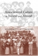 Associational Culture in Ireland and the Wider World - R.V. Comerford; Jennifer Kelly