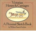 Victorian Horses and Carriages - William Francis Freelove
