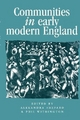 Communities in Early Modern England - Alexandra Shepard; Phil Withington; Alexandra Shepard; Philip Withington