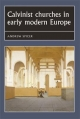 Calvinist Churches in Early Modern Europe - Professor Andrew Spicer
