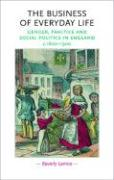 The Business of Everyday Life: Gender, Practice and Social Politics in England, C. 1600-1900