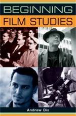 Beginning Film Studies - Andrew Dix