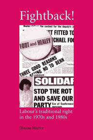 Fightback!: Labour's traditional right in the 1970s and 1980s - Dianne Hayter