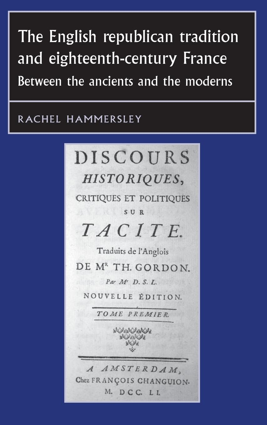 The English Republican Tradition and Eighteenth-Century France - Hammersley, Rachel