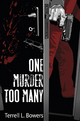 One Murder Too Many - Terrell Bowers