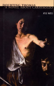 Doubting Thomas: A Novel about Caravaggio - Atle Naess