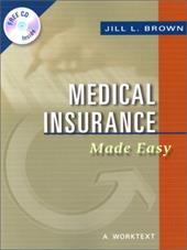 Medical Insurance Made Easy: A Worktext - W B Saunders / Brown, Jill L.