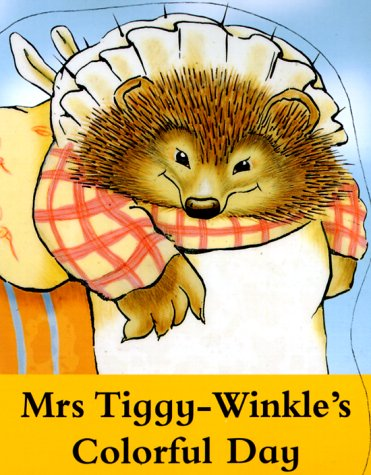 Mrs. Tiggy-winkles Colorful Day: A Peter Rabbit & Friends Shaped Board Book (Potter)