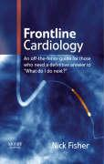 "Frontline Cardiology: An Off-The-Fence Guide for Those Who Need a Definitive Answer to ""What Do I Do Next?"""