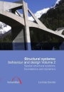 Structural Systems: Behaviour and Design - Volume 2: Spatial structural systems, foundations and dynamics (Structures and Buildings) - Leonidas Stavridis