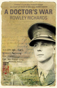 A Doctor's War - Rowley Richards