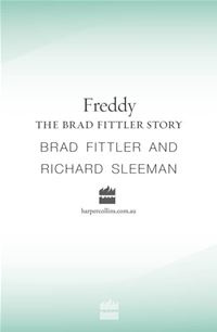 Freddy: The Brad Fittler Story - Brad Fittler Richard Sleeman