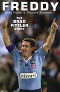 Freddy: The Brad Fittler Story - Brad Fittler, Richard Sleeman