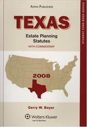 Texas Estate Planning Statutes: With Commentary - Beyer, Gerry W.