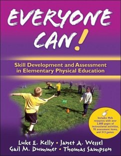 Everyone Can!: Skill Development and Assessment in Elementary Physical Education [With Free Web Access] - Kelly, Luke E. Wessel, Janet A. Dummer, Gail M.