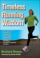 Timeless Running Wisdom - Richard Benyo