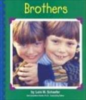 Brothers - Schaefer, Lola M. / Saunders-Smith, Gail