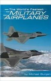 World's Fastest Military Airplanes - Burgan, Michael