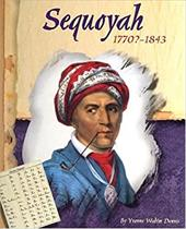 Sequoyah, 1770?-1843 - Dennis, Yvonne Wakim / Anderson, William L.