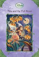 Fira And The Full Moon (Turtleback School & Library Binding Edition) (Disney Fairies (Pb))