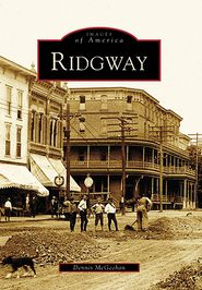 Ridgway, Pennsylvania (Images of America Series) - Dennis McGeehan
