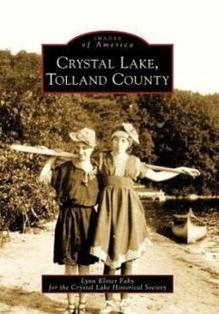 Crystal Lake, Tolland County - Kloter Fahy, Lynn Crystal Lake Historical Society