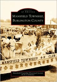 Mansfield Township, Burlington County, New Jersey (Images of America Series) - Mansfield Township Historical Society Book Committee