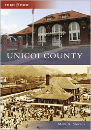 Unicoi County, Tennessee (Then & Now Series) - Mark A. Stevens