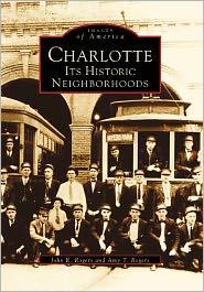 Charlotte:: Its Historic Neighborhoods