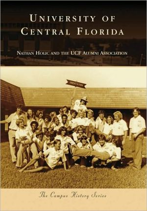 University of Central Florida (Campus History Series) - Nathan Holic, UCF Alumni Association