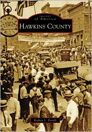 Hawkins County, TN (Images of America Series) - Rodney L. Ferrell