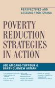 Poverty Reduction Strategies in Action: Perspectives and Lessons from Ghana
