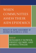 When Communities Assess their AIDS Epidemics: Results of Rapid Assessment of HIV/AIDS in Eleven U.S. Cities - Bowser