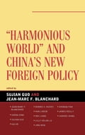 Harmonious World and China's New Foreign Policy - Guo And Blanchard