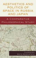 Aesthetics and Politics of Space in Russia and Japan: A Comparative Philosophical Study (Emerging Perspectives on Education in China)
