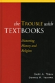 Trouble with Textbooks - Gary A. Tobin;  Dennis R. Ybarra