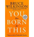 You Were Born for This - Dr Bruce Wilkinson