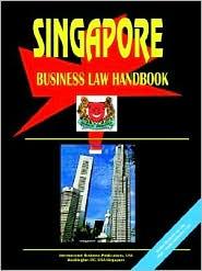 Singapore Business Law Handbook - Usa Ibp