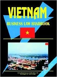 Vietnam Business Law Handbook - Usa Ibp Usa