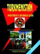 Turkmenistan Investment & Business Guide