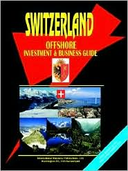 Switzerland Offshore Investment Guide - Ibp Usa