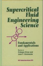 Supercritical Fluid Engineering Science: Fundamentals and Applications - Kiran, Erdogan / Brennecke, Joan F.
