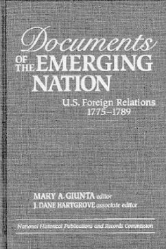 Documents of the Emerging Nation: U.S. Foreign Relations, 1775-1789 - Hartgrove, Dane J.
