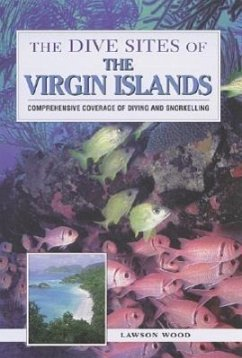 The Dive Sites of the Virgin Islands - Wood, Lawson Wood Lawson