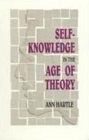 Self-knowledge in the Age of Theory - Hartle, Ann