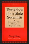 Transitions from State Socialism: Economic and Political Change in China and Hungary